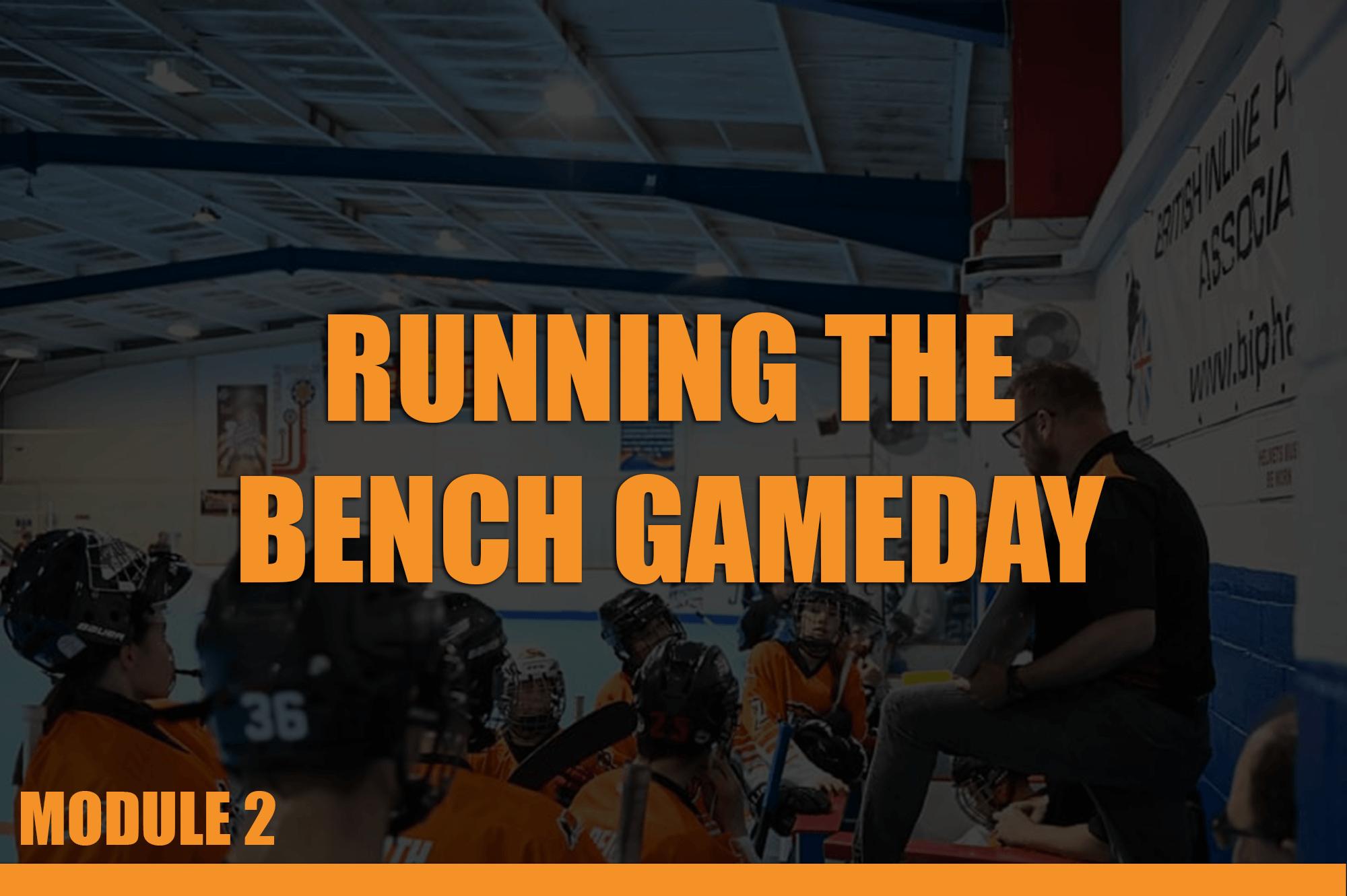 Module 2 running the bench gameday